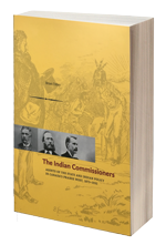 The Indian Commissioners Agents of the State and Indian Policy in Canada's Prairie West, 1873 - 1932
